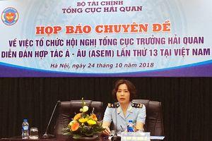 Việt Nam tích cực chuẩn bị cho Hội nghị Tổng cục trưởng Hải quan ASEM 13