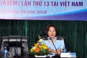 Việt Nam đăng cai Hội nghị Tổng cục trưởng Hải quan ASEM 13