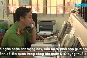 Tổng đài 113 Công an tỉnh Vĩnh Long nhận hàng trăm cuộc gọi quấy rối