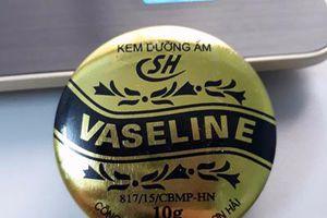 Không đảm bảo chất lượng, kem dưỡng ẩm vaseline SH bị thu hồi trên toàn quốc