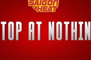 Saigon Heat và thông điệp chất lừ ở ABL9: 'Stop At Nothing'