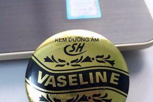 Đình chỉ lưu hành kem dưỡng ẩm Vaseline SH