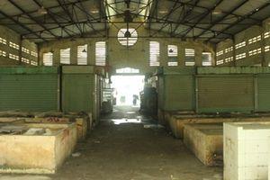 Một quận có 2 chợ bỏ hoang