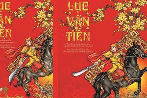 Tác phẩm Lục Vân Tiên được giới thiệu trong lịch Xuân 2019