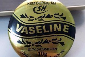 Đình chỉ lưu hành lô sản phẩm kem dưỡng ẩm Vaseline SH