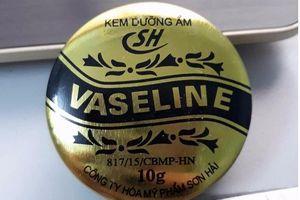 Đình chỉ, thu hồi khẩn cấp Kem dưỡng ẩm Vaseline SH do không đạt chất lượng