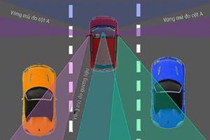 Tận tường 4 điểm mù trên xe hơi các tài xế nên biết