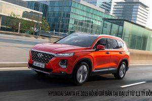 Hyundai Santa Fe 2019 lộ giá bán tại đại lý từ 1,1 tỷ đồng