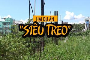 Cận cảnh 2 dự án 'siêu treo' tại Đà Nẵng sắp thành công viên