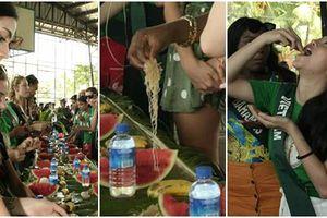 TIN ĐƯỢC KHÔNG: Thí sinh dự thi Hoa hậu Trái Đất mà ăn uống bốc tay phát gớm chẳng khác nào dân tị nạn