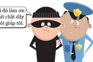 Trưa cười: Lý do tên trộm yêu cầu được trói chặt hơn