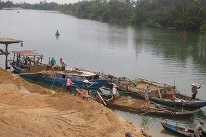 Phó Thủ tướng yêu cầu tăng cường kiểm tra, xử lý hoạt động khai thác cát, sỏi trái phép