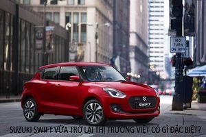 Sau khi dừng bán, Suzuki Swift vừa trở lại thị trường Việt có gì đặc biệt?