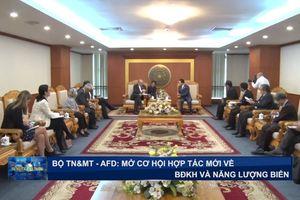 Bộ TN&MT - AFD: Mở cơ hội hợp tác mới về BĐKH và năng lượng biển