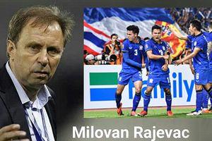 HLV Rajevac sẽ bị trảm nếu Thái Lan không vô địch