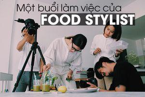 Làm 'food stylist', thu nhập 9 con số mỗi tháng