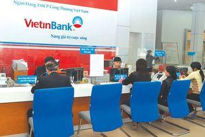 Vietinbank: Quý III/2018 nợ có nguy cơ mất vốn tăng hơn 3.000 tỉ đồng