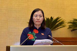 Chủ nhiệm Ủy ban Tư pháp của Quốc hội: Cần bổ sung hoàn thiện một số nội dung cho dự thảo Luật THAHS