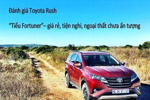 Đánh giá Toyota Rush: 'Tiểu Fortuner'– giá rẻ, tiện nghi, ngoại thất chưa ấn tượng