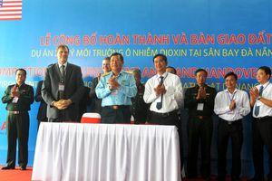 Hoàn thành dự án xử lý ô nhiễm dioxin tại Sân bay Quốc tế Đà Nẵng