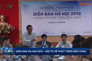 Diễn đàn Hà Nội 2018 - Hướng tới phát triển bền vững