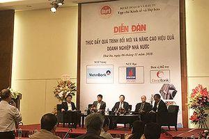 Hai 'đầu tàu' kinh tế chưa cổ phần hóa DNNN: Do cơ chế hay nhận thức?