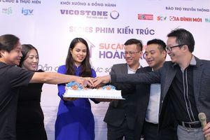 Chương trình truyền hình mới giới thiệu những không gian kiến trúc đẹp ở Việt Nam bắt đầu lên sóng