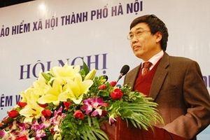 Vì sao nguyên Thứ trưởng, Tổng giám đốc Bảo hiểm xã hội Việt Nam bị bắt tạm giam?