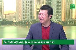 Đội tuyển Việt Nam có cơ hội vô địch AFF Cup 2018?