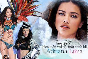 Tạm biệt thiên thần Adriana Lima - thanh xuân của nàng sẽ sống mãi cùng Victoria Secret's Show
