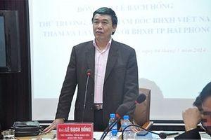 Nguyên Thứ trưởng, Tổng Giám đốc BHXH Việt Nam bị bắt về tội danh gì?