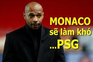 Monaco sa sút trầm trọng, Henry vẫn tự tin sẽ làm khó được PSG