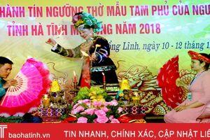 Khai mạc Liên hoan thực hành tín ngưỡng thờ mẫu tam phủ tại Hà Tĩnh