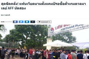 Báo Thái Lan phát hoảng vì cảnh xếp hàng mua vé AFF Cup tại Việt Nam!