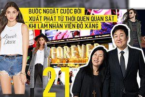 Forever 21: Không chỉ là quần áo giá rẻ mà còn là ước mơ dịch chuyển bản đồ thời trang của người Á Châu