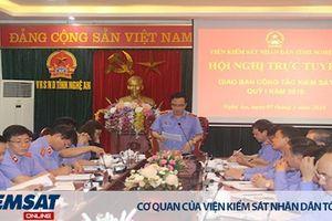 VKSND tỉnh Nghệ An: không để tin báo, tố giác tồn đọng kéo dài hay quá hạn luật định
