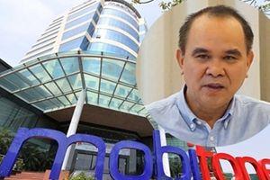 Bắt tạm giam nguyên Tổng Giám đốc Mobifone