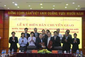 Chính thức bàn giao 5 tập đoàn, tổng công ty ngành nông nghiệp về 'siêu' ủy ban