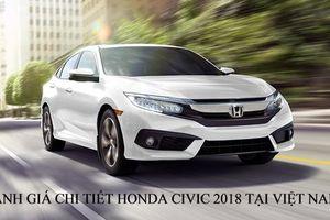 Đánh giá chi tiết, thông số, giá cả Honda Civic 2018 tại Việt Nam