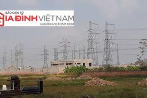 Bắc Giang: Nỗi lo sợ của người dân khi trạm biến áp 220KV nằm cạnh trường tiểu học