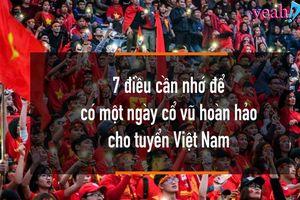 Đại chiến Việt Nam - Malaysia: 'Mách nước' 7 điều cần chú ý để có một ngày cổ vũ đáng nhớ tại sân Mỹ Đình