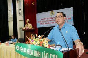 LĐLĐ tỉnh Lào Cai tiếp xúc, đối thoại với cán bộ ngành y tế