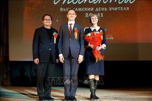 Đưa truyền thống 'tôn sư trọng đạo' của Việt Nam đến với những người bạn Nga