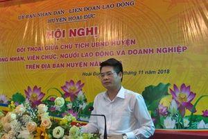 Chủ tịch UBND huyện Hoài Đức đối thoại với CNVCLĐ và doanh nghiệp trên địa bàn