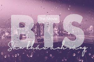 'BTS The Movie - Sân khấu ánh sáng': Không ngừng nỗ lực để chạm đến ước mơ