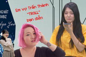 Em vợ Trấn Thành rủ bạn diễn gọi điện troll Gill Nguyễn