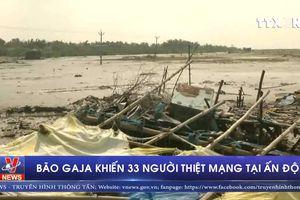 Ấn Độ: 33 người thiệt mạng do bão Gaja