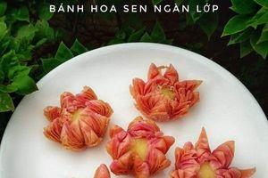 Khéo tay làm bánh hoa sen ngàn lớp vừa ăn vừa... ngắm