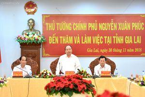 Thủ tướng Chính phủ Nguyễn Xuân Phúc thăm và làm việc tại tỉnh Gia Lai