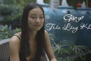 Gặp con gái 22 tuổi xinh đẹp của đạo diễn Trần Anh Hùng